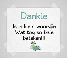 Dankie is ń klein woordjie wat tog so baie beteken! Baie Dankie, Afrikaanse Quotes, Comfort Quotes, Goeie More, Special Quotes, Deep Thoughts, Thank You Cards, Life Lessons, Birthday Cards