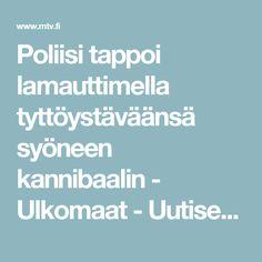 Poliisi tappoi lamauttimella tyttöystäväänsä syöneen kannibaalin - Ulkomaat - Uutiset - MTV.fi