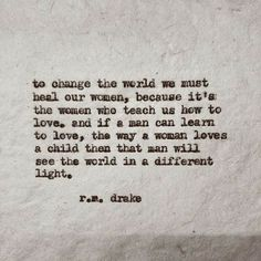 Drake love quotes more life to change the world we must heal our women rm drake . drake love quotes more life Drake Quotes About Love, Rm Drake Quotes, Love Quotes, Inspirational Quotes, Art Quotes, Motivational, Be Your Own Kind Of Beautiful, Beautiful Words, Beautiful Things