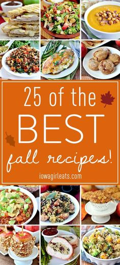 25 of the BEST fall recipes - from dinners to desserts, snacks and more!  | iowagirleats.com