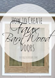 How to create faux barn wood doors