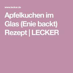 Apfelkuchen im Glas (Enie backt) Rezept | LECKER