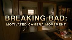 BREAKING BAD - Motivated Camera Movement on Vimeo