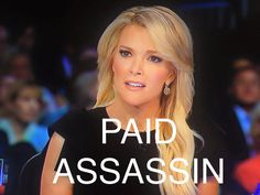 Megyn Kelly was called a paid assassin on social media after attacking Donald Trump unfairly in the GOP debates of 2015 http://www.alipac.us/f8/cutting-trump-some-slack-after-fox-news-ambush-321946/#post1469093