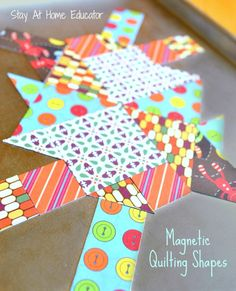 Magnetic Quilting Shapes - this is an excellent way to teach preschoolers concepts in geometry - Stay At Home Educator