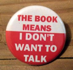 The Book Means I Don't Want To Talk Button 1.25 Inch