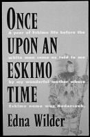 Once upon an Eskimo time by Edna Wilder Indigenous Peoples Day, Books, Libros, Book, Book Illustrations, Libri