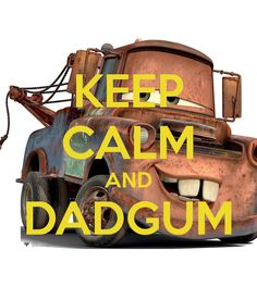 KEEP CALM AND DADGUM