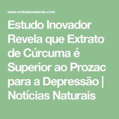 Estudo Inovador Revela que Extrato de Cúrcuma é Superior ao Prozac para a Depressão | Notícias Naturais