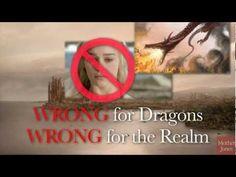 Daenerys Targaryen: Wrong For Dragons, Wrong For The Realm