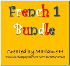 A bundle of 3 separate French products for the French 1 classroom.  A total of 95 pages!
