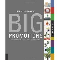Little Book of Big Promotions (Paperback)  http://www.amazon.com/dp/1592533558/?tag=goandtalk-20  1592533558