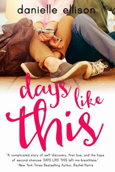 Musings of the Book-a-holic Fairies, Inc.: Cover Reveal: Days Like This by Danielle Ellison