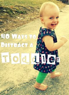 Ways to distract a toddler - great when trying to teach your older kids and your younger kids need some entertainment. Or just when you're wanting some ideas for fun things for your toddler. :)