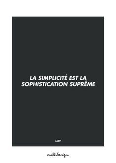 La simplicité est la sophistication suprême // L.DV