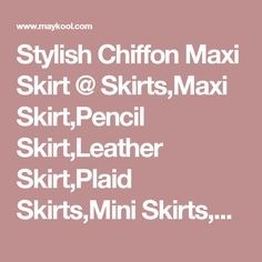 Stylish Chiffon Maxi Skirt @ Skirts,Maxi Skirt,Pencil Skirt,Leather Skirt,Plaid Skirts,Mini Skirts,Short Skirts,High Waisted Skirts,Long Skirts,Ruffled Skirts,Casual Skirts,Denim Skirts,Sexy Mini Skirts,Pleated Skirts,A Line Skirt,Midi Skirt,Black Skirts,Jean Skirts,Cute Skirts