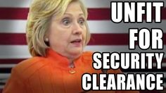 Hillary Clinton Exposed: Unfit for security clearance