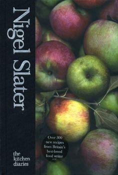 Nigel Slater - The Kitchen Diaries (Hardback)