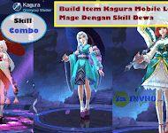 Build Item Kagura Mobile Legends - Mage Dengan Skill Dewa