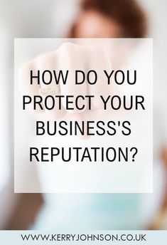How Do You Protect Your Business's Reputation? Positive Images, Reputation Management, Build Your Brand, Article Writing, Digital Marketing Strategy, Customer Experience, Starting A Business, Free Ebooks, Online Business