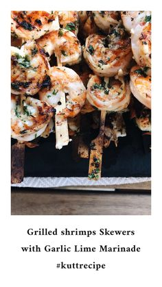 Grilled Shrimps Skewers with Garlic Lime Marinade. Grilled Shrimp Skewers, Grilling, Garlic, Deserts, Lime, Healthy Recipes, Homemade, Dinner, Instagram