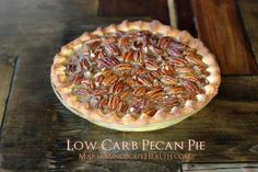 low carb pecan pie, gluten free pecan pie, sugar free pecan pie, healthy pecan pie, low carb pie crust, gluten free pie crust, Wheat belly pie crust recipe