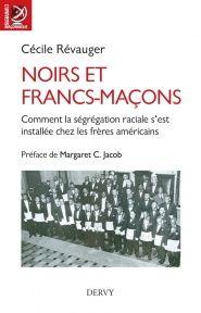 Noirs et Francs Maçons   Cécile Revauger