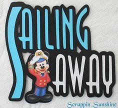 DISNEY Sailing Away Cruise Die Cut Title by scrappinsunshine