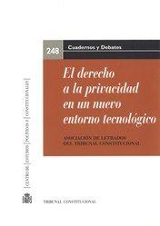El derecho a la privacidad en un nuevo entorno tecnológico / XX Jornadas de la Asociación de Letrados del Tribunal Constitucional