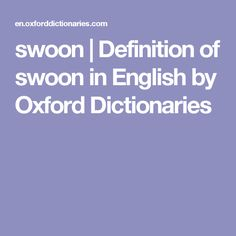 swoon | Definition of swoon in English by Oxford Dictionaries