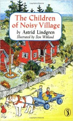 The Children of Noisy Village: Astrid Lindgren, Ilon Wikland, Florence Lamborn: 9780140326093: Amazon.com: Books