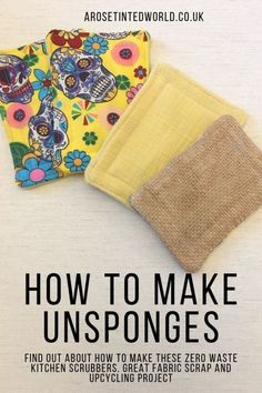 How To Make Unsponges - Make your own kitchen sponges - a great alternative to plastic bacteria breeding sponges and scrubbers. A great zero waste kitchen swap. Upcycle old clothes, towels and bedding to make these padded scrubbing washing cloths that can Reuse Recycle, Recycling, Reduce Reuse, Reduce Waste, Tshirt Garn, Wie Macht Man, Fabric Scraps, Zero Waste, Washing Clothes