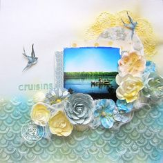 Crusing- Layout with video tutorial for Prima - Scrapbook.com