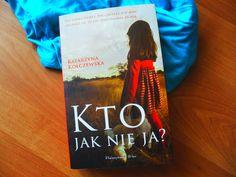 Kto jak nie ja? - Katarzyna Kołczewska