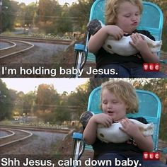 calm down baby.
