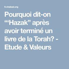 """Pourquoi dit-on """"'Hazak"""" après avoir terminé un livre de la Torah? - Etude & Valeurs Forts, Dit, Books To Read, Castle"""