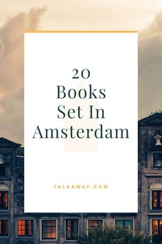 Books Set In Amsterdam - Tale Away - Books for Readers Who Travel