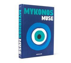 Assouline - Mykonos Muse By Lizy Manola Hardcover Book - Blue Le Corbusier, Mykonos, Ibiza, Muse, Mario Sorrenti, What Is Advertising, Gay, Party Scene, Assouline