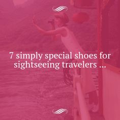 7 Simply Special Shoes for Sightseeing Travelers ...