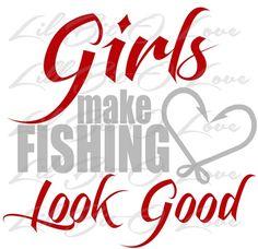 2 Color Girls Make Fishing Look Good Vinyl Decal Fish Hook Heart t0