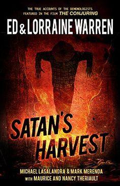 Satan's Harvest (Ed & Lorraine Warren Book 6)…