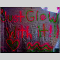 """Glowing """"Just Glow With It"""" Graffiti Sign #Decor #Decorate #Decorations #PartyDecor #Party #Parties #Signs #GlowInTheDark"""