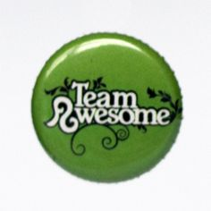 Button: Team Awesome - who's on team awesome? I am!!