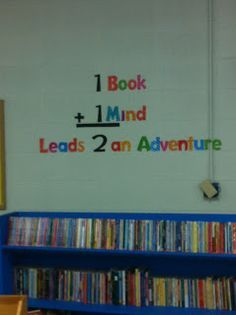 back to school library bulletin board ideas - Google Search 1 book + 1 mind leads 2 an adventure