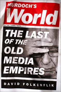 Murdoch's World: The Last of the Old Media Empires - NPR's media correspondent delves into the most influential media company in the world, News Corporation, showing how Murdoch survived the corruption scandal that nearly tore it apart In July 2012, testifying before a British parliamentary inquiry about the News of the World telephone hacking scandal.
