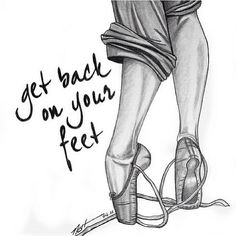 a whole new meaning to the statement. When you fall down, get back on your feet and DANCE.
