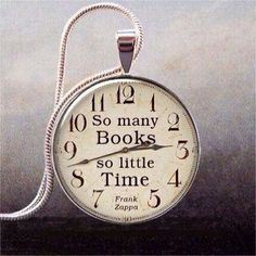 """""""So many books, so little time"""""""
