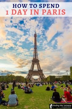Paris in a Day: The Ultimate Paris Itinerary + Map and Tips!