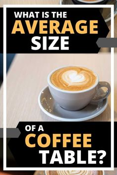 What Is The Average Size Of A Coffee Table? Article by HomeDecorBliss.com #HomeDecorBliss #HDB #home #decor