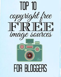 Top 10 copyright-free, FREE image sources for bloggers - these aren't your mama's stock photos. #blogging